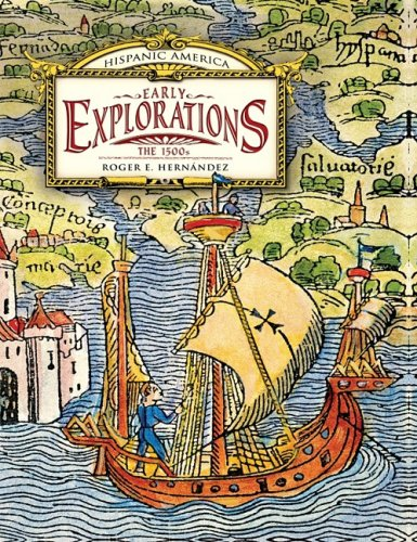 Download Early Explorations: The 1500s (Hispanic America) PDF
