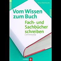 Vom Wissen zum Buch; Fach- und Sachbücher schreiben (German Edition)