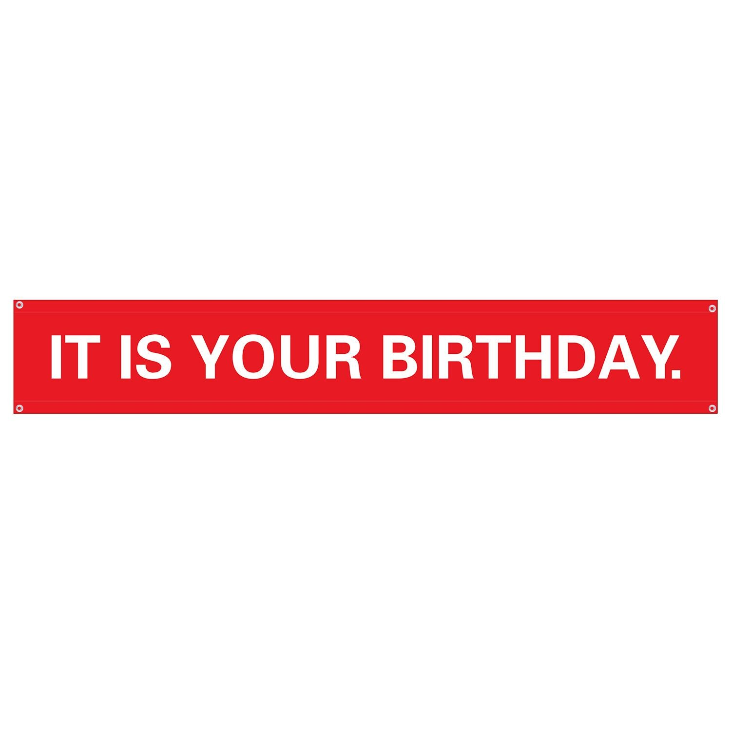Birthday Banner'' IT is Your Birthday.'' Vinyl Banner with Metal Hanging Rings (Red)