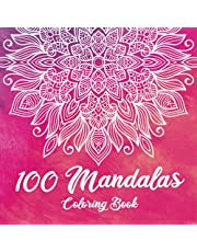 100 Mandalas Coloring Book: Beautiful Mandalas for Meditation, Stress Relief and Relaxation | Adult Coloring Book with 100 Designs of Relaxing Art to Color