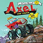 Axel the Truck: Rocky Road | J. D. Riley