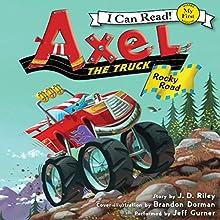 Axel the Truck: Rocky Road | Livre audio Auteur(s) : J. D. Riley Narrateur(s) : Jeff Gurner