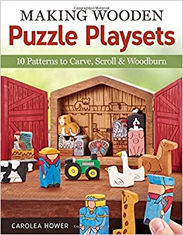 Making Wooden Puzzle Playsets: 10 Patterns to Carve, Scroll and Woodburn