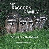 My Raccoon Family: Adventures in My Backyard