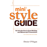 Mini Style Guide: An Introduction to Good Writing and Manuscript Presentation