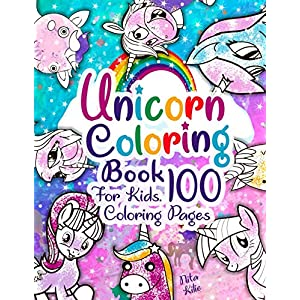 Unicorn coloring book for kids. 100 coloring pages: 😍 2019 High-quality coloring book. Unicorn coloring book for kids ages 4-8, 2-4, 8-12. Unicorn coloring book for girls