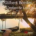 L'enfant de Loire Hörbuch von Gilbert Bordes Gesprochen von: Didier Bardoux