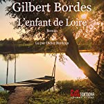 L'enfant de Loire | Gilbert Bordes