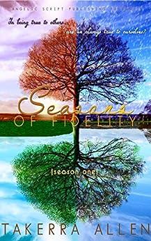 Seasons of Fidelity: Season One by [Allen, Takerra]
