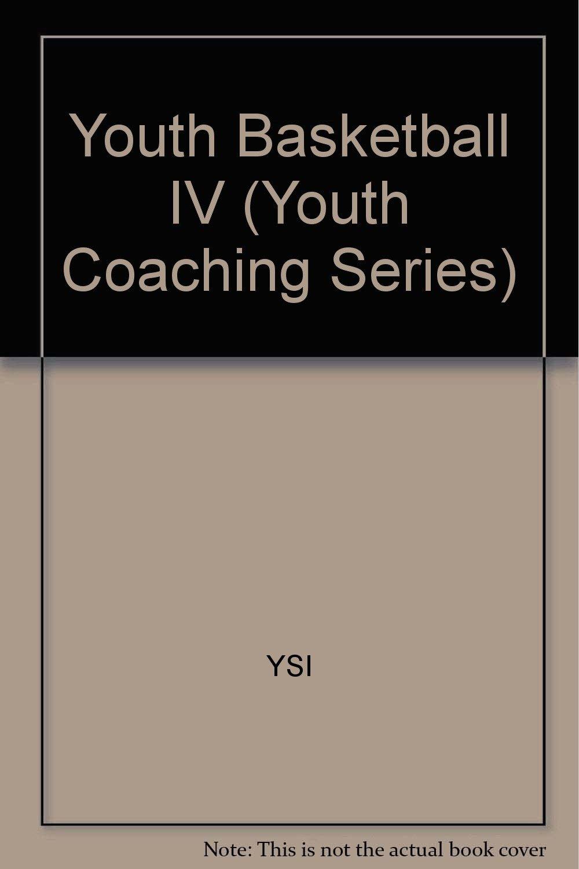 Youth Basketball: Basic Strategies : Handbook IV (Youth Coaching Series)