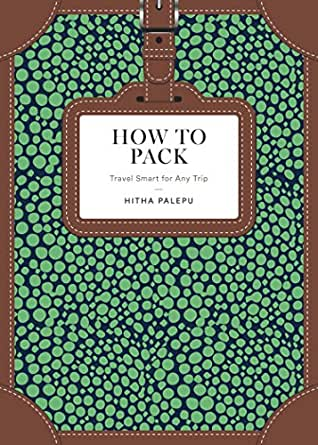 How to Pack: Travel Smart for Any Trip (How To Series) (English ...