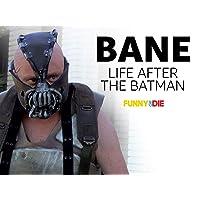 Bane: Life After The Batman
