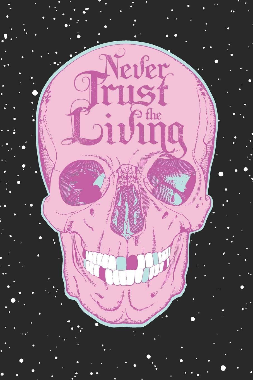 Amazon Com Never Trust The Living Skull Writing Journal Pastel
