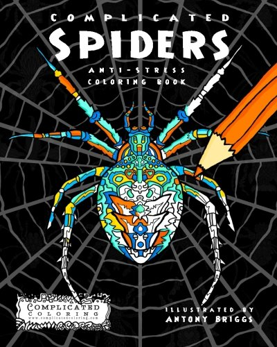 Complicated Spiders: Anti-Stress Coloring Book (Complicated Coloring) (Halloween Decorations Coloring Pages)