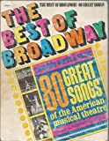 Best of Broadway/Complete Words and Music for 80 Great Songs of the American Musical Theatre