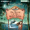 The Secret of the Water Knight Audiobook by Rusalka Reh Narrated by Cris Dukehart