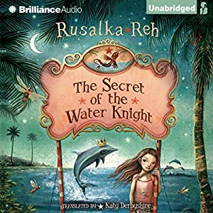 The Secret of the Water Knight Audiobook