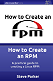 How to Create an RPM: A practical guide to creating a Linux RPM