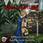 Saint Magnus: The Last Viking: God's Forgotten Friends: Lives of Little-Known Saints, Book 1 | Susan Peek
