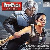 Kampf um Arkon (Perry Rhodan Arkon 12) | Marc A. Herren