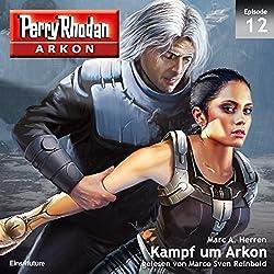 Kampf um Arkon (Perry Rhodan Arkon 12)