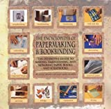 img - for Encyclopedia Of Papermaking And Bookbinding: The Definitive Guide To Making, Emb book / textbook / text book