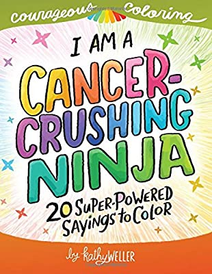 I Am A Cancer Crushing Ninja: An Adult Coloring Book for ...
