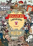 Singapore : A Biography, Frost, Mark Ravinder and Balasingamchow, Yu-Mei, 9888028170