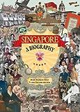 Singapore : A Biography, Frost, Mark Ravinder and Balasingamchow, Yu-Mei, 9888028170