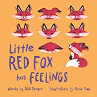 Little Red Fox has Feelings: A Book about Exploring Emotions