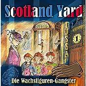 Die Wachsfiguren-Gangster (Scotland Yard 1) | Wolfgang Pauls