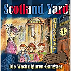Die Wachsfiguren-Gangster (Scotland Yard 1)