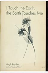 I Touch the Earth, the Earth Touches Me Paperback