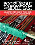 img - for Books About the Middle East: Selecting and Using them with Children and Adolescents book / textbook / text book