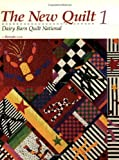 Image de The New Quilt 1 : Dairy Barn Quilt National (New Quilt One) (v. 1)