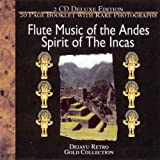 Flute Music of the Andes: Spirit of the Incas