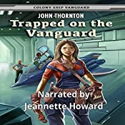 Trapped on the Vanguard: Colony Ship Vanguard, Book 2 | John Thornton