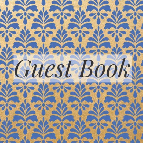 Guest Book: Royal Blue Gold Damask Event Signing Book - Visitor Message w/ Photo Space Gift Log Tracker Recorder Address Lines/Advice Wishes - ... Party Anniversary Wedding Bridal Shower