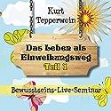 Das Leben als Einweihungsweg: Teil 1 (Bewusstseins-Live-Seminar) Hörbuch von Kurt Tepperwein Gesprochen von: Kurt Tepperwein
