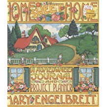Home Sweet Home: A Homeowner's Journal and Project Planner