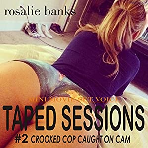 Taped Sessions: Crooked Cop Caught on Cam Audiobook