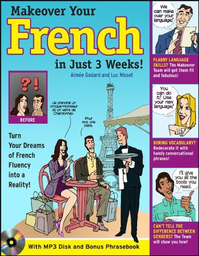 Make Over Your French In Just 3 Weeks! with Audio CD: Turn Your Dreams of French Fluency into a Reality! (Makeover Your Language in Just 3 Weeks) by McGraw-Hill Education