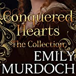 Conquered Hearts: A Historical Romance Omnibus | Emily Murdoch