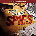 Great Radio Spies Radio/TV Program by  Radio Spirits Inc. Narrated by Marlene Deitrich, Henry Fonda, Douglas Fairbanks Jr.