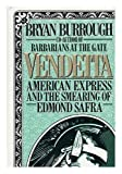 img - for Vendetta: American Express and the Smearing of Edmond Safra 1st edition by Burrough, Bryan (1992) Hardcover book / textbook / text book