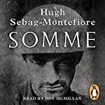 Somme: Into the Breach | Hugh Sebag-Montefiore