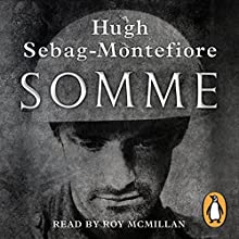 Somme: Into the Breach Audiobook by Hugh Sebag-Montefiore Narrated by Roy McMillan