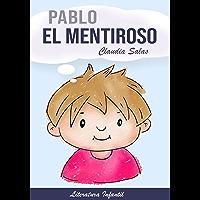 Pablo el Mentiroso: cuentos infantiles en español (Spanish Edition)