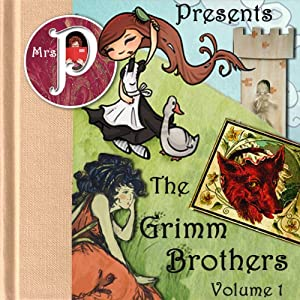 Mrs. P Presents the Grimm Brothers' Greatest Fairy Tales, Volume 1 Audiobook