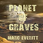 Planet of Graves | Marc Everitt